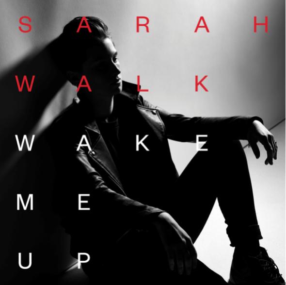 SARAH WALK COMPARTE NUEVO SENCILLO 'WAKE ME UP' en MUSICA.  Chicas Rockeras!