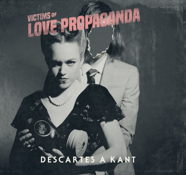 DESCARTES A KANT regresan con 'Victims of Love Propaganda' en MUSICA.  Chicas Rockeras!