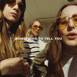 HAIM estena álbum 'Something to tell you'