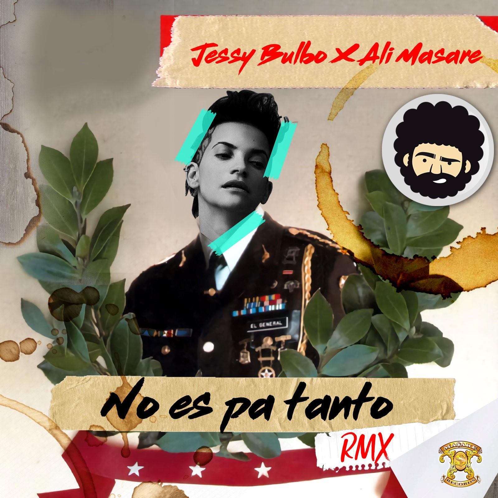 ESTRENO 'NO ES PA TANTO RMX' ALI MASARE X JESSY BULBO en MUSICA.  Chicas Rockeras!