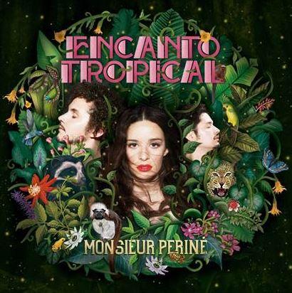 MONSIEUR PERINÉ tiene Encanto Tropical en MUSICA.  Chicas Rockeras!