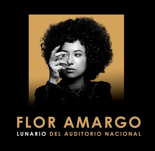 FLOR AMARGO se presentará en el Lunario del Auditorio en noviembre