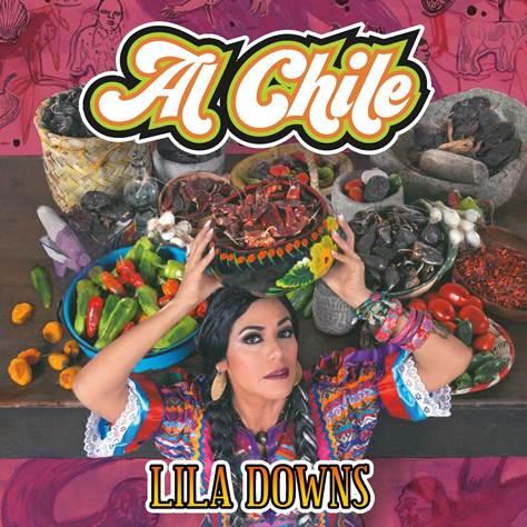 LILA DOWNS  presenta su nueva producción 'AL CHILE' en MUSICA.  Chicas Rockeras!