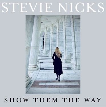 STEVIE NICKS lanza su nuevo sencillo 'SHOW THEM THE WAY' en MUSICA.  Chicas Rockeras!